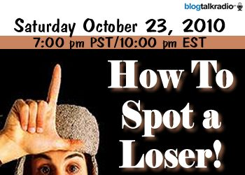 Show graphic for How to Spot a Loser on October 23, 2010