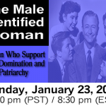 1/23/11 - The Male Identified Woman