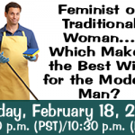 Traditional or Feminist - Which Makes the Best Wife?