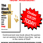 The Black Church - Where Women Pray and Men Prey