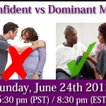Dating the Man Confused About Confidence vs Dominance