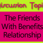 Friends with Benefits, Booty Calls and Bed Buddy Dating Relationships