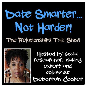 date smarter not harder relationships talk show hosted by Deborrah Cooper