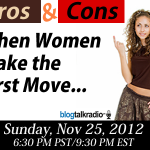 Should Women Make the First Move? Click graphic to be taken directly to the show page on BlogTalkRadio to participate in the live discussion or to listen to the recorded podcast.