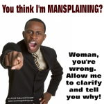 MANSPLAINING - Mansplaining Defined