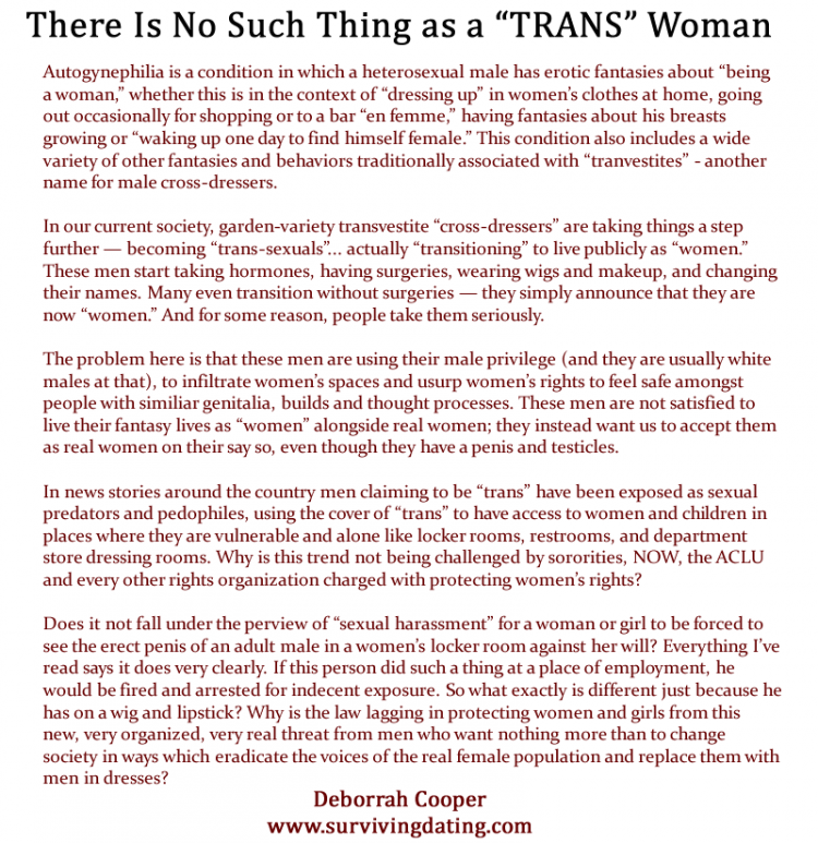 there is no such thing as a trans woman, only men playing dress up or suffering from a condition called autogynephilia