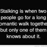 stalking men won't take no for an answer